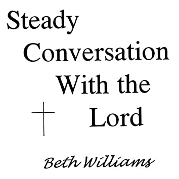 Steady Conversation With the Lord
