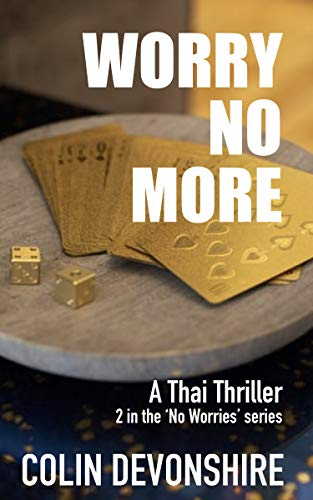 Worry No More: Thai Thriller (No Worries Book 2) by [Colin Devonshire]