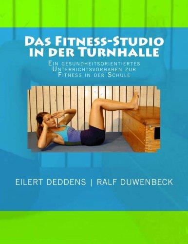 Das Fitness-Studio in der Turnhalle: Ein Unterrichtsvorhaben zur gesundheitsorientierten Fitness in der Schule