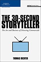 The 30-Second Storyteller: The Art and Business of Directing Commercials (Aspiring Filmmaker`s Library)