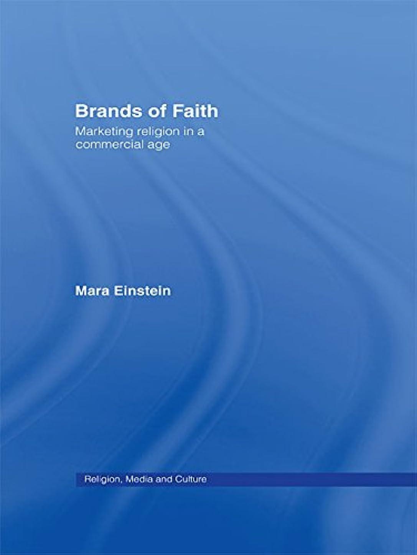 予測子と組む体操Brands of Faith: Marketing Religion in a Commercial Age (Media, Religion and Culture) (English Edition)