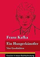Ein Hungerkuenstler: Vier Geschichten (Band 123, Klassiker in neuer Rechtschreibung)