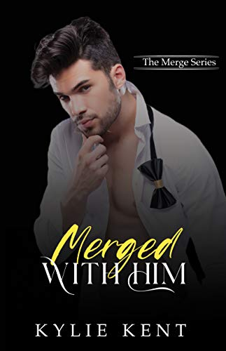 Merged With Him (The Merge Book 1) by [Kylie Kent]