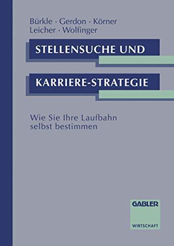 Stellensuche und Karrierestrategie: Wie Sie Ihre Laufbahn selbst bestimmen (German Edition)