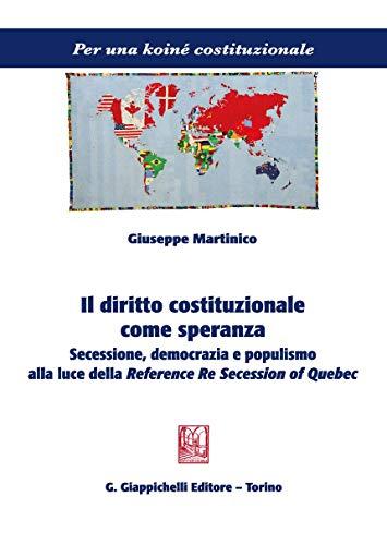 Il diritto costituzionale come speranza. Secessione, democrazia e populismo alla luce della Reference Re Secession of Quebec