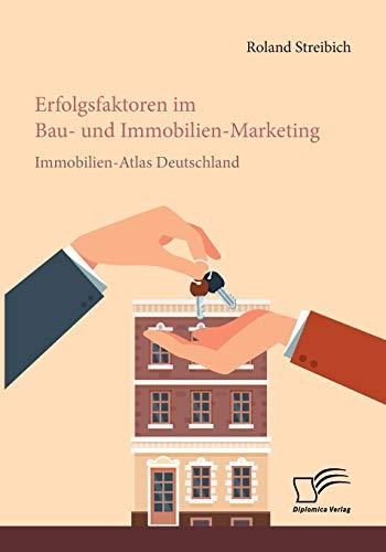 Erfolgsfaktoren im Bau- und Immobilien-Marketing: Immobilien-Atlas Deutschland