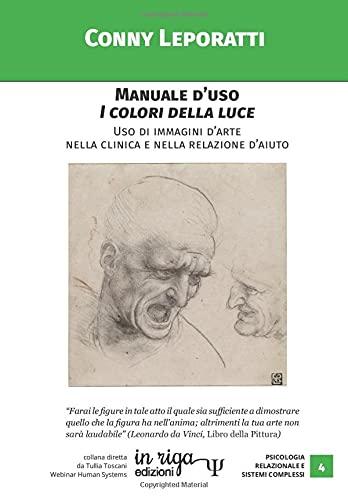 Manuale d'uso - I colori della luce: Uso di immagini d'arte nella clinica e nella relazione d'aiuto