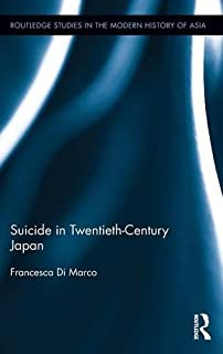 Suicide in Twentieth-Century Japan (Routledge Studies in the Modern History of Asia)
