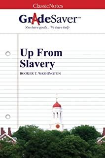 GradeSaver (TM) ClassicNotes: Up From Slavery