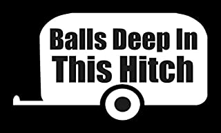 Balls deep in this hitch Decal- {WHITE} 5