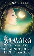 Samara und die Legende der Lichtträger: Die Magie einer alten Erzählung (German Edition)
