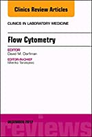 Flow Cytometry, An Issue of Clinics in Laboratory Medicine (Volume 37-4) (The Clinics: Internal Medicine (Volume 37-4))