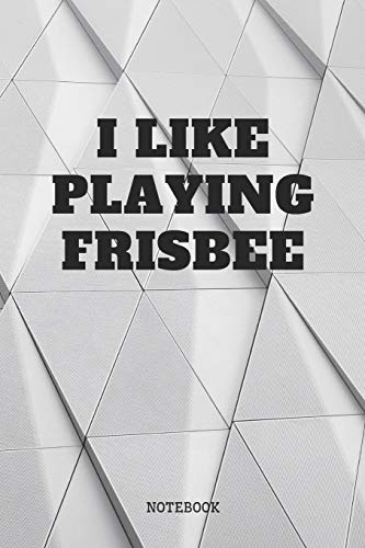 "Notebook: I Love Playing Ultimate Frisbee Game Sport Planner / Organizer / Lined Notebook (6"" x 9"")"