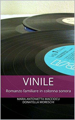Vinile: Romanzo familiare in colonna sonora (indies g&a) (Italian Edition)