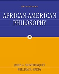 Reflections: An Anthology of African-American Philosophy : James Montmarquet, William Hardy