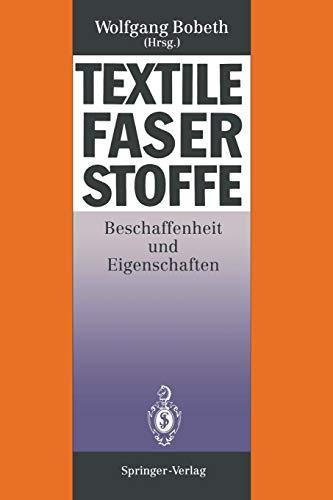 Textile Faserstoffe: Beschaffenheit Und Eigenschaften