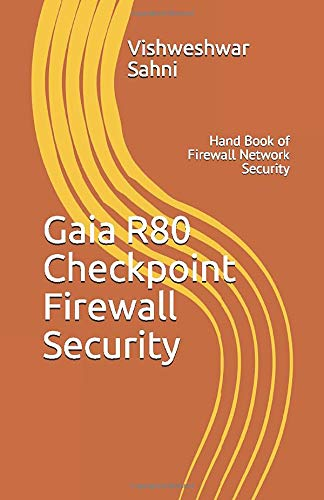 Gaia R80  Checkpoint Firewall Security: Hand Book of Firewall Network Security