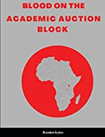 Blood on the Academic Auction Block