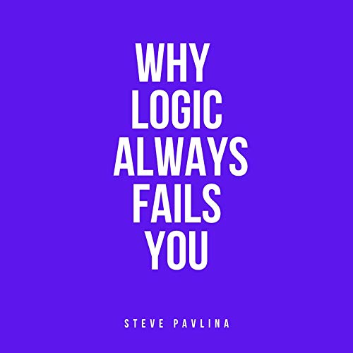 Why Logic Always Fails You cover art