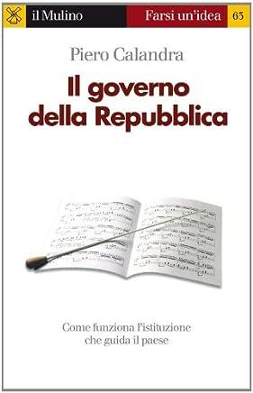 Il governo della Repubblica (Farsi unidea Vol. 63)
