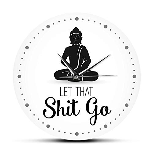 Xinxin Wall Clock Let That Shit Go Funny Quote Buddha Wall Clock Office Zen Decor Humorous Art Silent Non-Ticking Wall Clock Yoga Meditating Gift Decorative for Kitchen Living Room Bedroom Office
