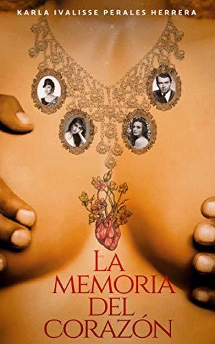 La memoria del corazón de Karla Ivalisse Perales Herrera