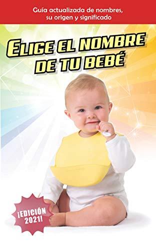Elige el nombre de tu Bebé: Edición 2021
