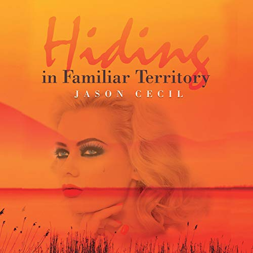 Hiding in Familiar Territory Audiobook By Jason Cecil cover art