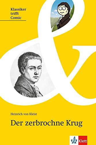 Der zerbrochne Krug: Deutsche Lektüre für das 7. bis 13. Schuljahr (Klassiker trifft Comic / Interesse wecken, Zugang erleichtern, Originaltext lesen)