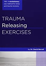 Trauma Releasing Exercises (TRE): A revolutionary new method for stress/trauma recovery by Berceli, David (May 3, 2005) Paperback