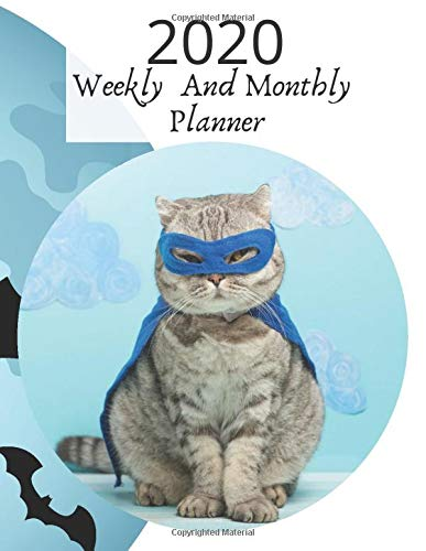 2020 Weekly And Monthly Planner: Cat-Themed Calendar Notebook Organizer For Cat Lovers