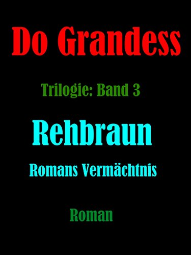REHBRAUN - Romans Vermächtnis
