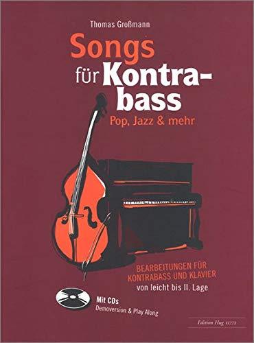 Songs für Kontrabass: Pop, Jazz & mehr - Bearbeitungen für Kontrabass und Klavier von leicht bis II. Lage