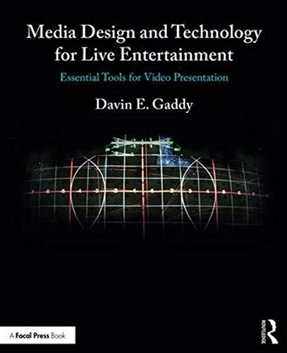 Compare Textbook Prices for Media Design and Technology for Live Entertainment: Essential Tools for Video Presentation 1 Edition ISBN 9781138216211 by Gaddy, Davin