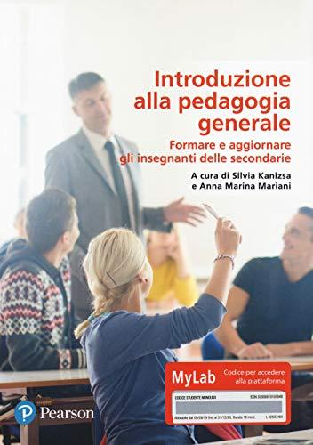 Introduzione alla pedagogia generale. Ediz. MyLab. Con Contenuto digitale per download e accesso on line