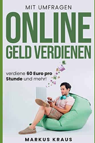 Mit Umfragen online Geld verdienen: Verdiene 60€/h und mehr!