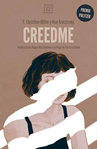 Creedme: Premio Pulitzer en la categoría de Reportaje Explicativo en 2016 de [T. Christian Miller, Ken Armstrong, Miguel Ros González, Patricia Simón]
