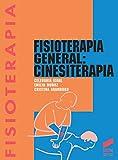 Fisioterapia general: Cinesiterapia (Enfermería, fisioterapia y podología. Serie Fisioterapia nº 3)