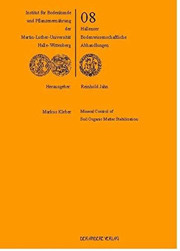 Mineral Control of Soil Organic Matter Stabilization (Hallenser Bodenwissenschaftliche Abhandlungen)