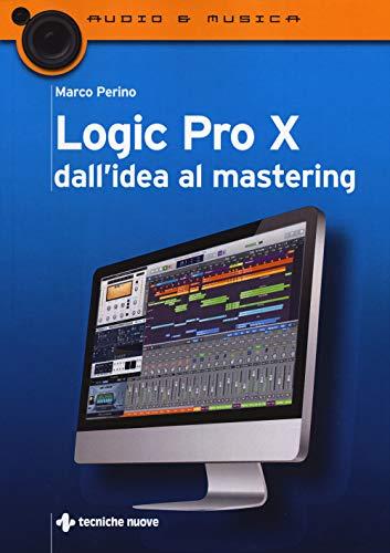 Logic Pro X dall'idea al mastering