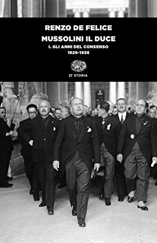 Mussolini il duce. Gli anni del consenso (1929-1936) (Vol. 1)