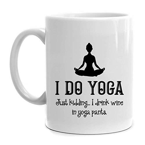 Koffie Mok 11 oz Keramische Mok, Ik doe Yoga Gewoon Kidding Ik Drink Wijn in Yoga Broeken Mok