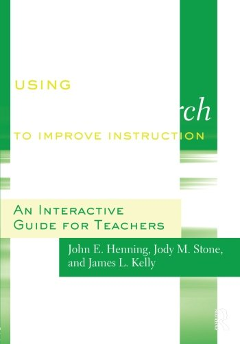 Using Action Research To Improve Instruction An Interactive Guide For Teachers