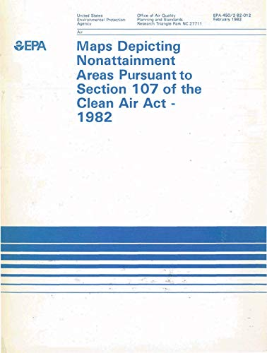 Maps Depicting Nonattainment Areas Pursuant to Section 107 of the Clean Air Act - 1982 (English Edition)