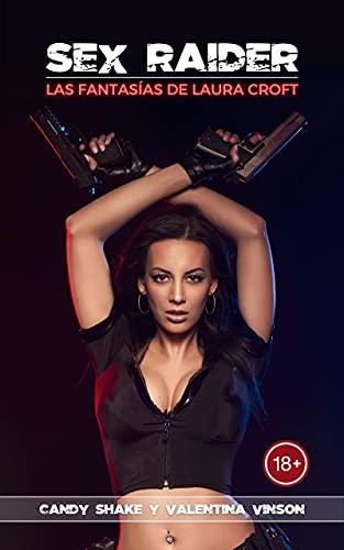 Sex Raider: Las fantasías de Laura Croft