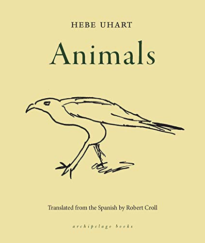 Compare Textbook Prices for Animals  ISBN 9781939810922 by UHART, HEBE,Croll, Robert