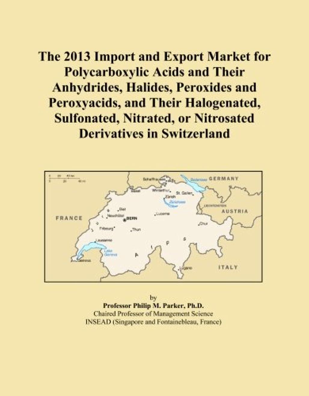 輝く船形悪化させるThe 2013 Import and Export Market for Polycarboxylic Acids and Their Anhydrides, Halides, Peroxides and Peroxyacids, and Their Halogenated, Sulfonated, Nitrated, or Nitrosated Derivatives in Switzerland