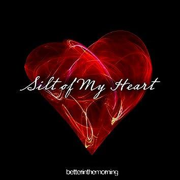 Silt of My Heart