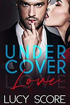 Undercover Love by [Lucy Score]