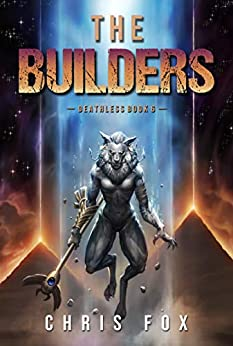 The Builders: Deathless Book 6 by [Chris Fox]